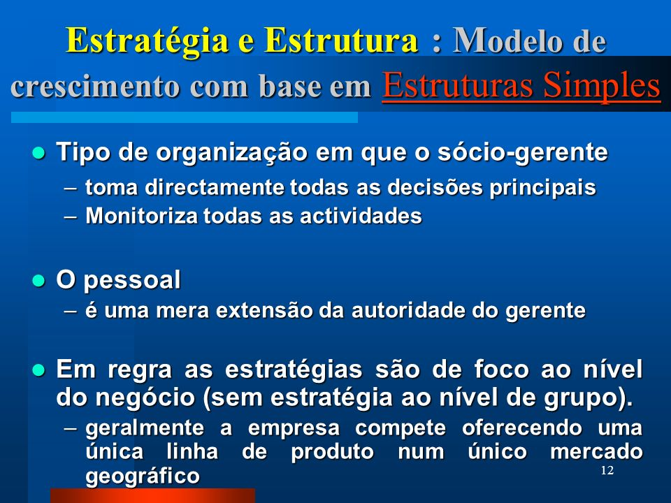 Estratégia e Estrutura : Modelo de crescimento com base em Estruturas Simples