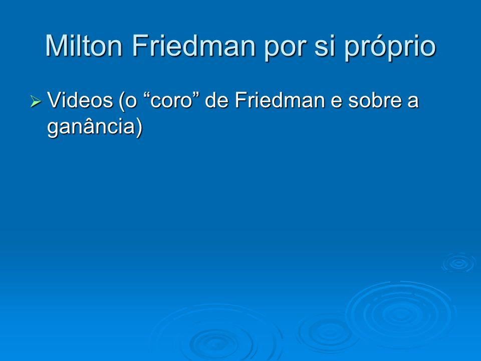 Milton Friedman por si próprio