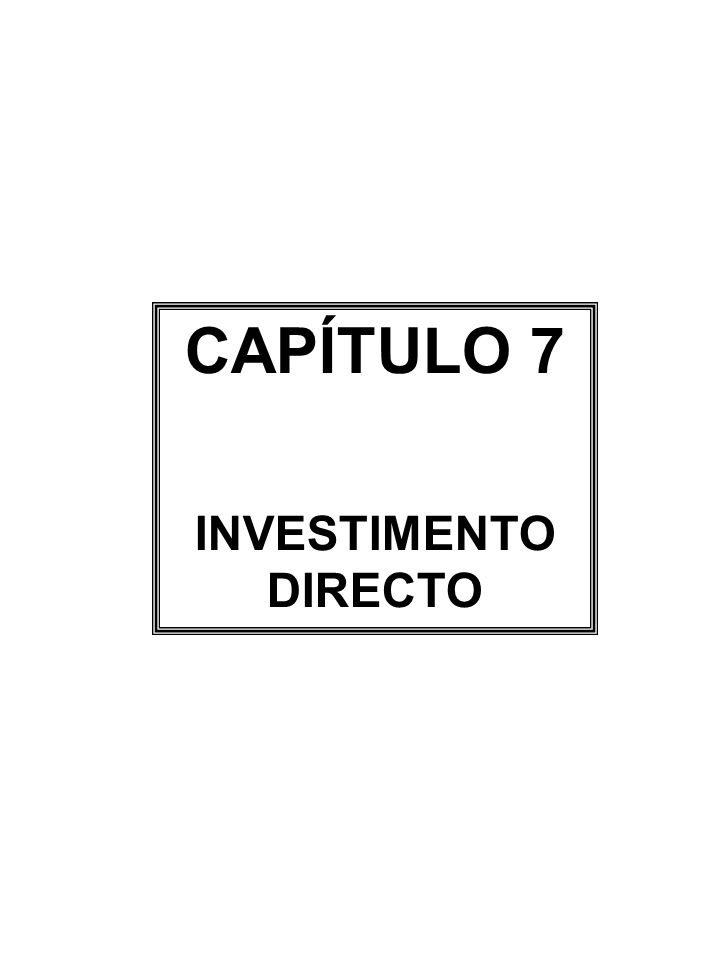 CAPÍTULO 7 INVESTIMENTO DIRECTO
