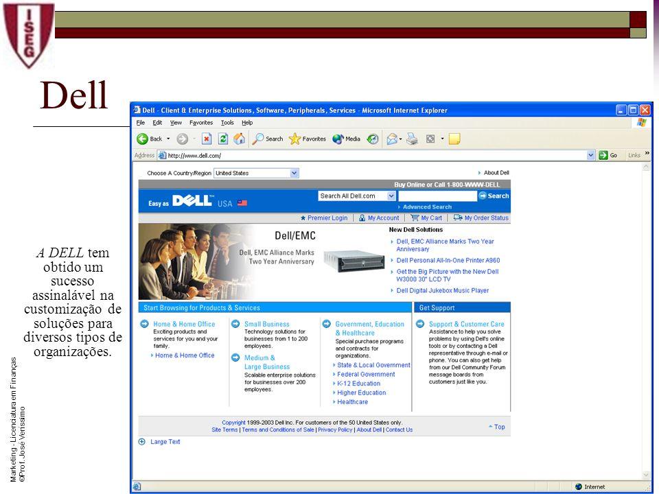 Dell A DELL tem obtido um sucesso assinalável na customização de soluções para diversos tipos de organizações.