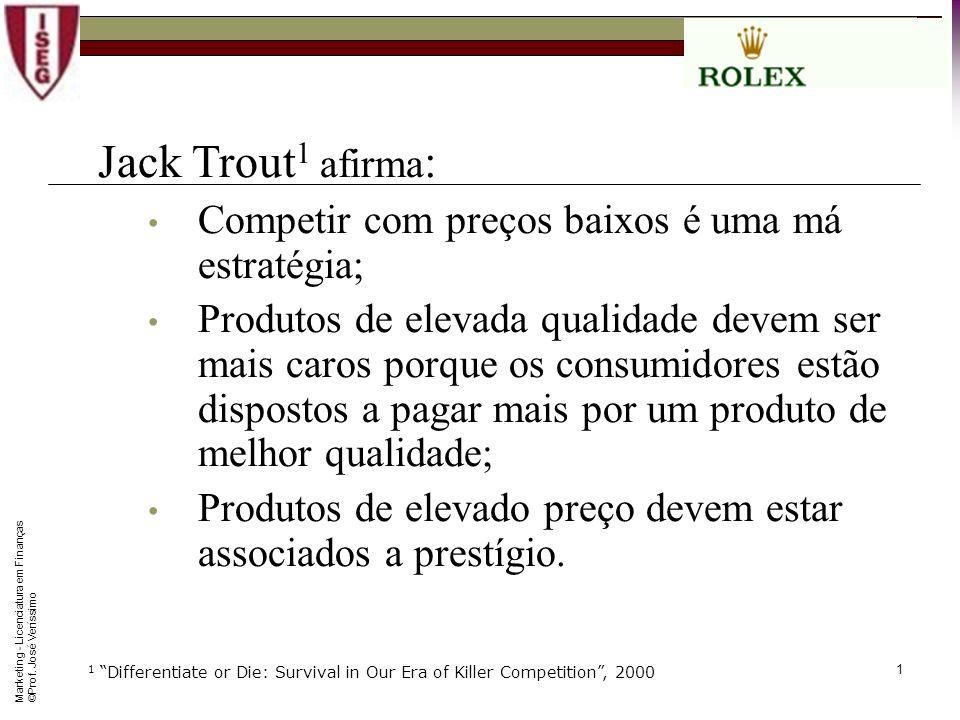 Jack Trout1 afirma: Competir com preços baixos é uma má estratégia;