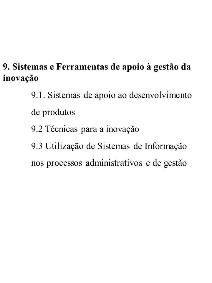 9. Sistemas e Ferramentas de apoio à gestão da inovação