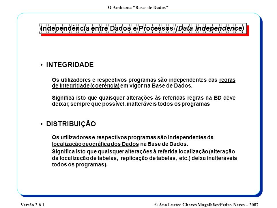 Independência entre Dados e Processos (Data Independence)