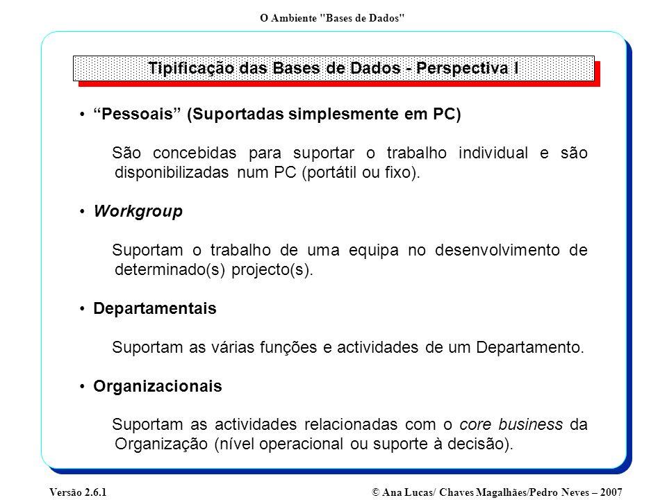 Tipificação das Bases de Dados - Perspectiva I
