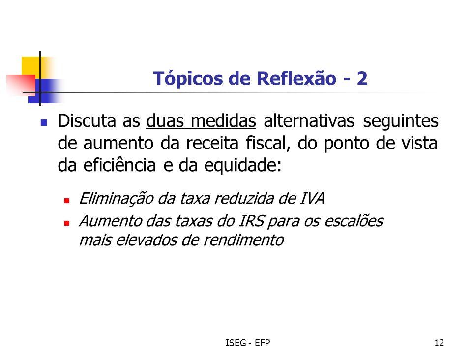 Tópicos de Reflexão - 2 Discuta as duas medidas alternativas seguintes de aumento da receita fiscal, do ponto de vista da eficiência e da equidade: