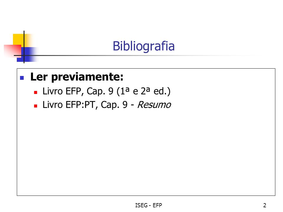 Bibliografia Ler previamente: Livro EFP, Cap. 9 (1ª e 2ª ed.)