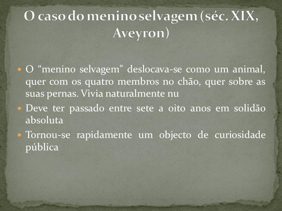 O caso do menino selvagem (séc. XIX, Aveyron)