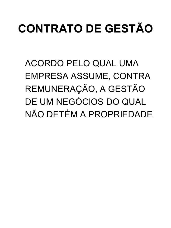 CONTRATO DE GESTÃO ACORDO PELO QUAL UMA EMPRESA ASSUME, CONTRA