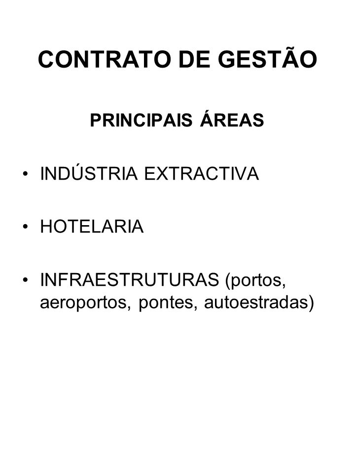 CONTRATO DE GESTÃO PRINCIPAIS ÁREAS INDÚSTRIA EXTRACTIVA HOTELARIA