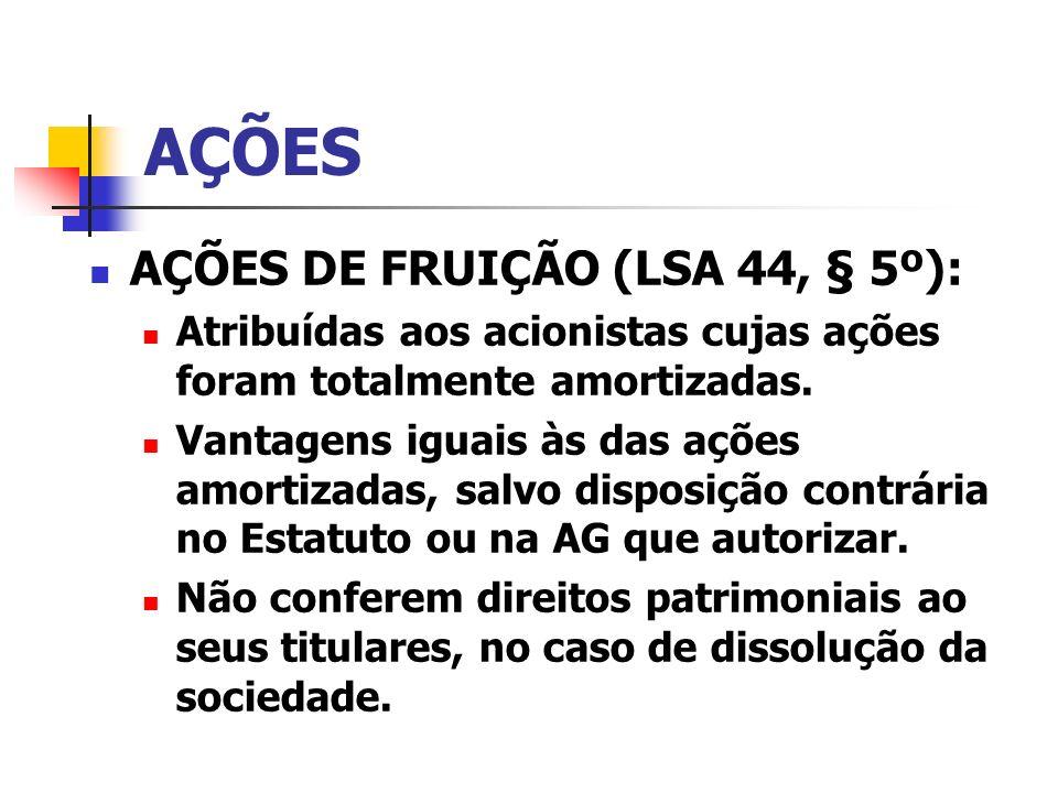 AÇÕES AÇÕES DE FRUIÇÃO (LSA 44, § 5º):