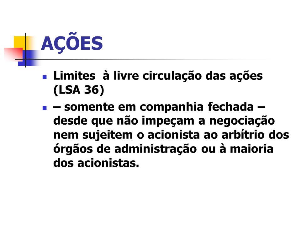 AÇÕES Limites à livre circulação das ações (LSA 36)