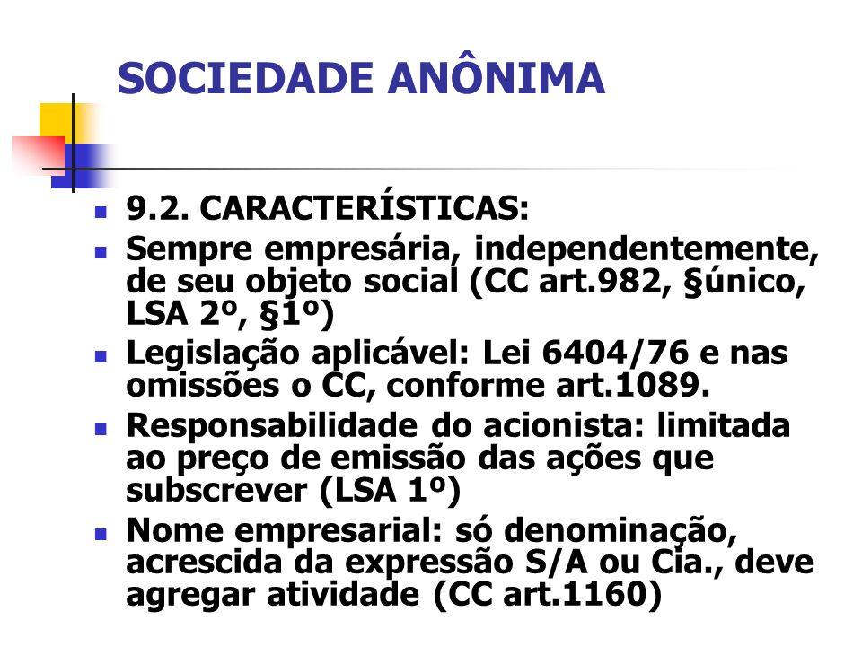 SOCIEDADE ANÔNIMA 9.2. CARACTERÍSTICAS: