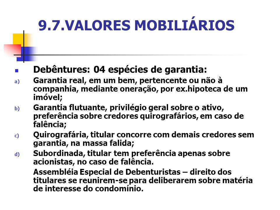 9.7.VALORES MOBILIÁRIOS Debêntures: 04 espécies de garantia:
