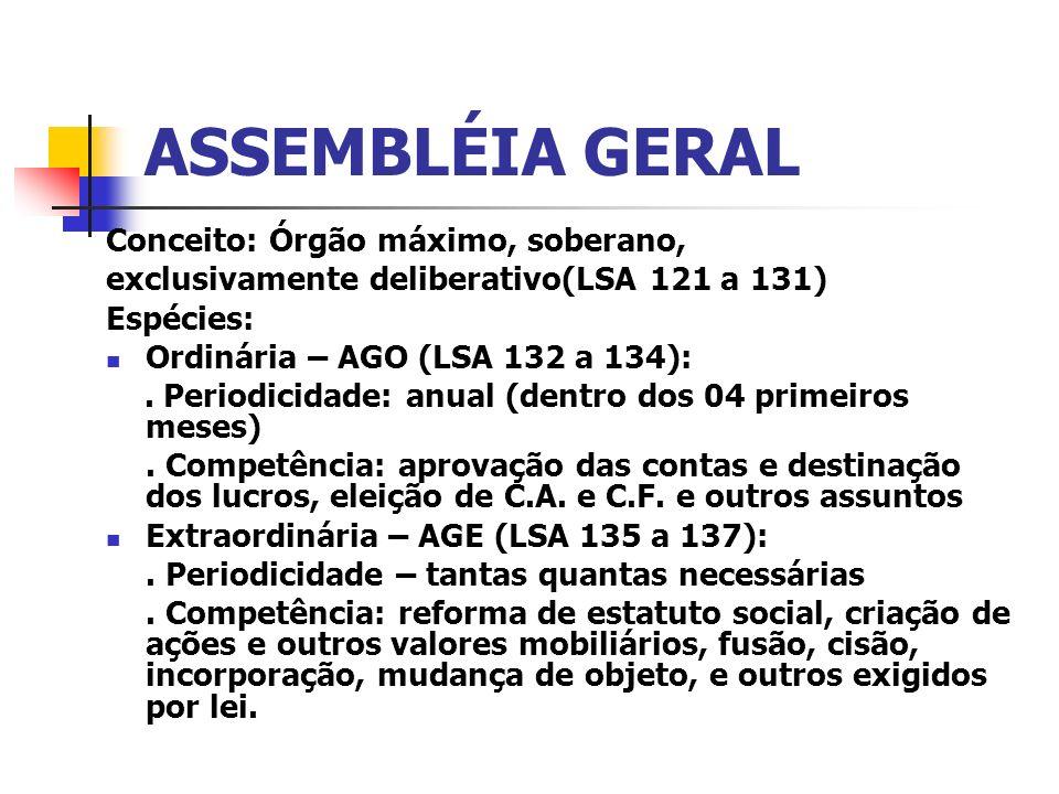 ASSEMBLÉIA GERAL Conceito: Órgão máximo, soberano,