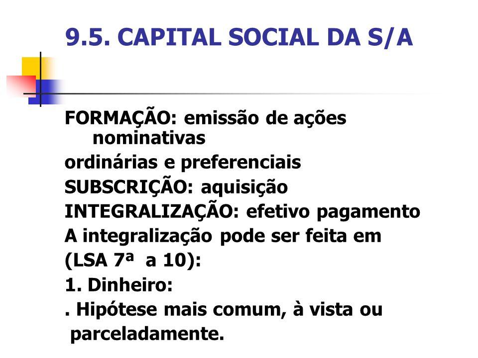 9.5. CAPITAL SOCIAL DA S/A FORMAÇÃO: emissão de ações nominativas