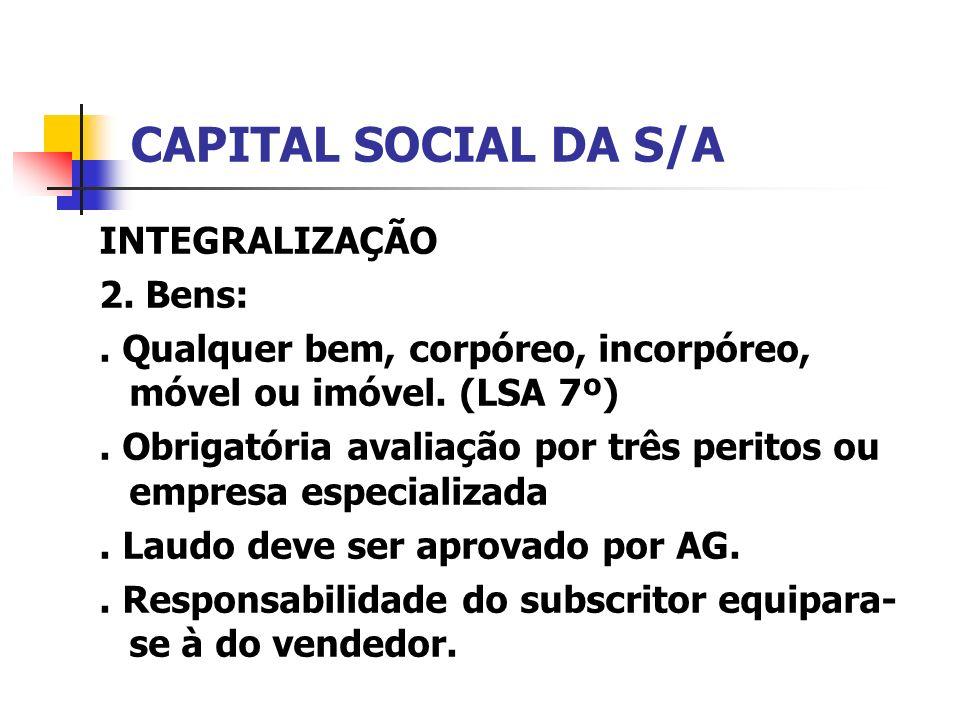 CAPITAL SOCIAL DA S/A INTEGRALIZAÇÃO 2. Bens:
