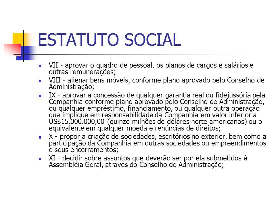 ESTATUTO SOCIAL VII - aprovar o quadro de pessoal, os planos de cargos e salários e outras remunerações;