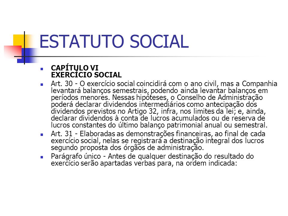 ESTATUTO SOCIAL CAPÍTULO VI EXERCÍCIO SOCIAL