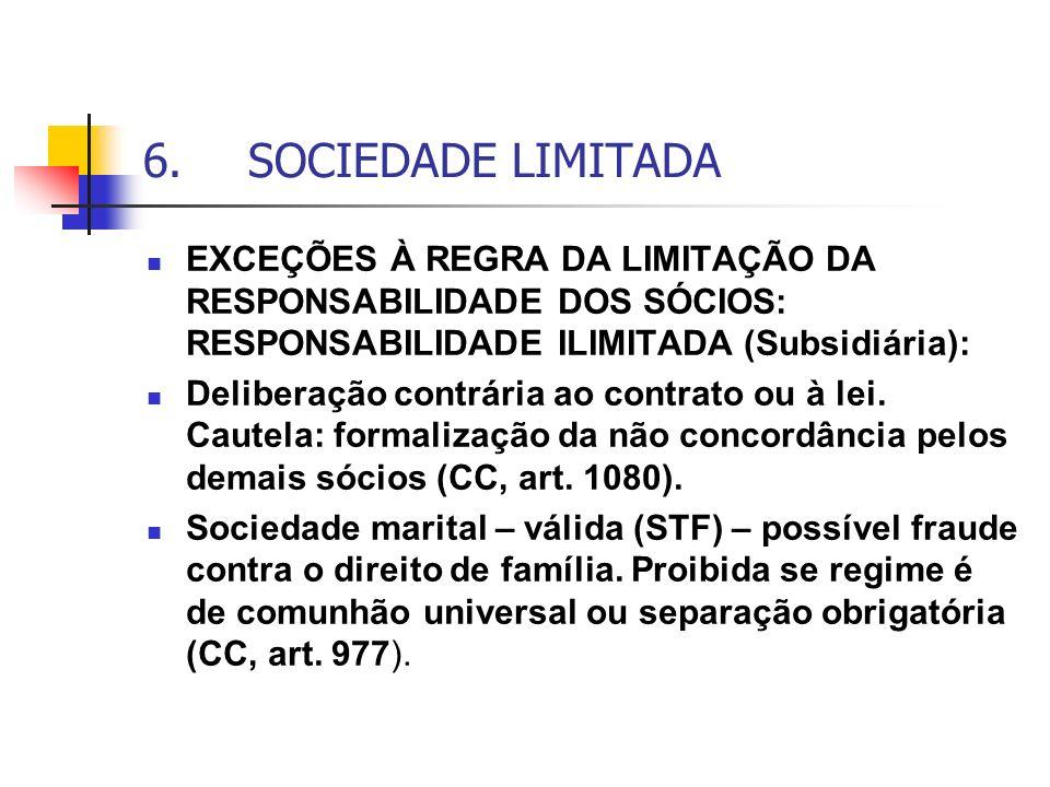 6. SOCIEDADE LIMITADA EXCEÇÕES À REGRA DA LIMITAÇÃO DA RESPONSABILIDADE DOS SÓCIOS: RESPONSABILIDADE ILIMITADA (Subsidiária):