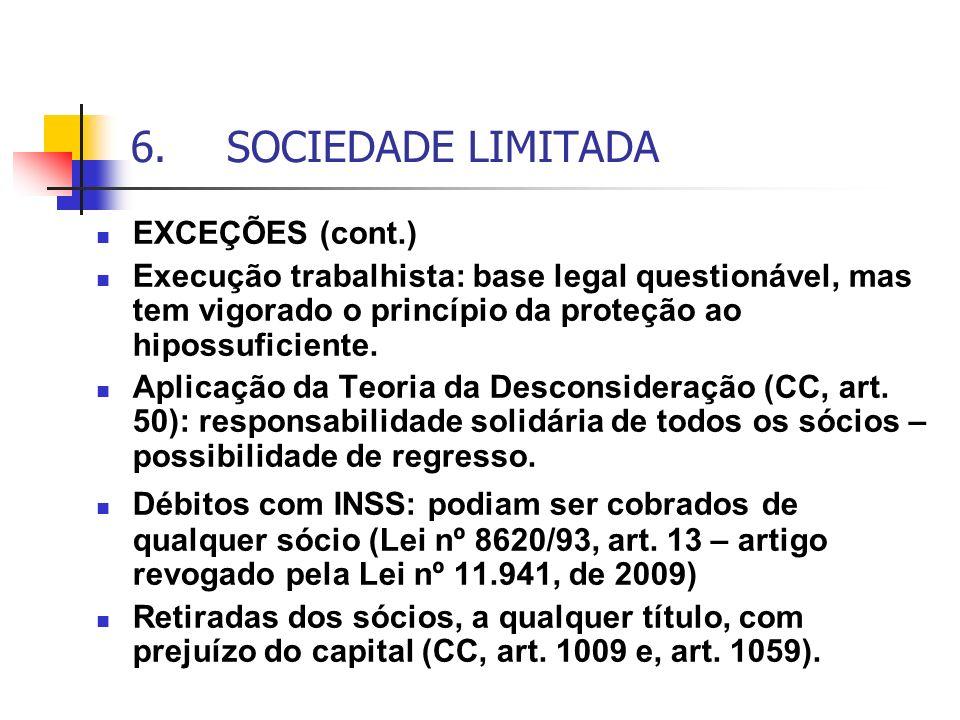 6. SOCIEDADE LIMITADA EXCEÇÕES (cont.)