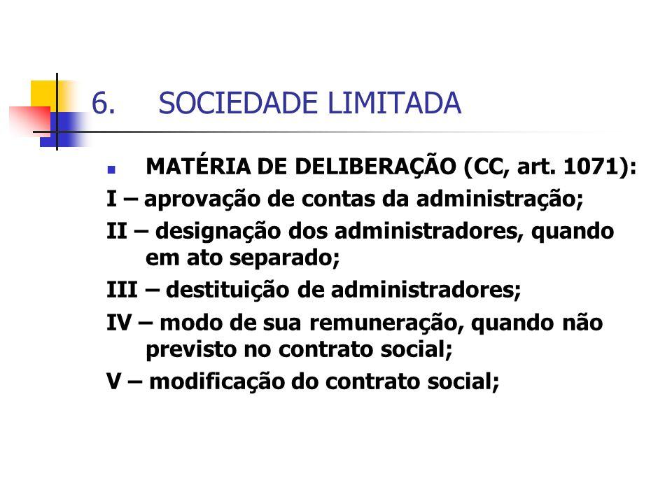 6. SOCIEDADE LIMITADA MATÉRIA DE DELIBERAÇÃO (CC, art. 1071):