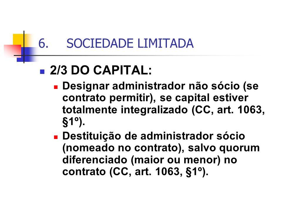 6. SOCIEDADE LIMITADA 2/3 DO CAPITAL:
