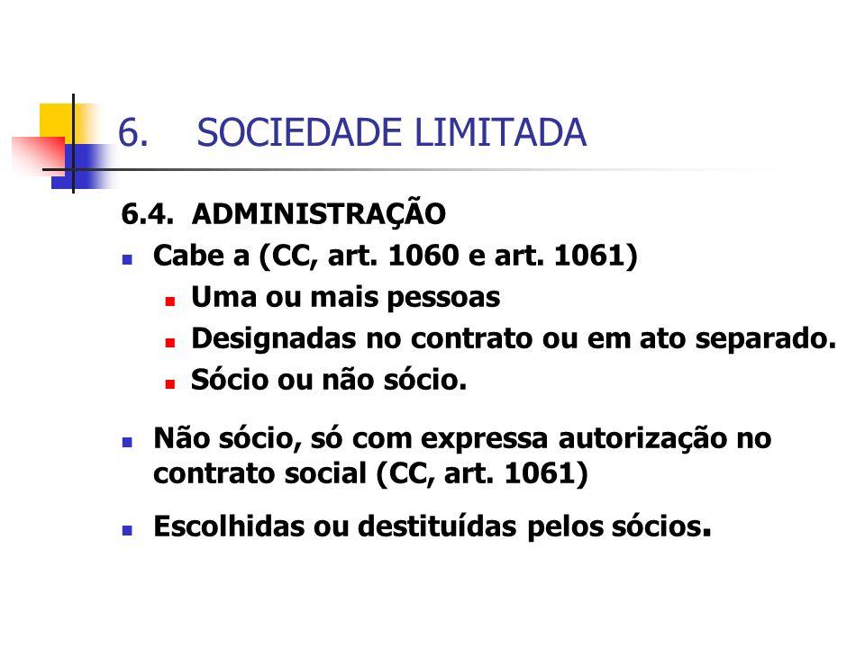 SOCIEDADE LIMITADA 6.4. ADMINISTRAÇÃO