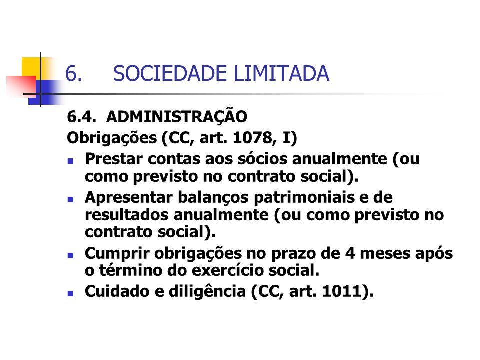 SOCIEDADE LIMITADA 6.4. ADMINISTRAÇÃO Obrigações (CC, art. 1078, I)