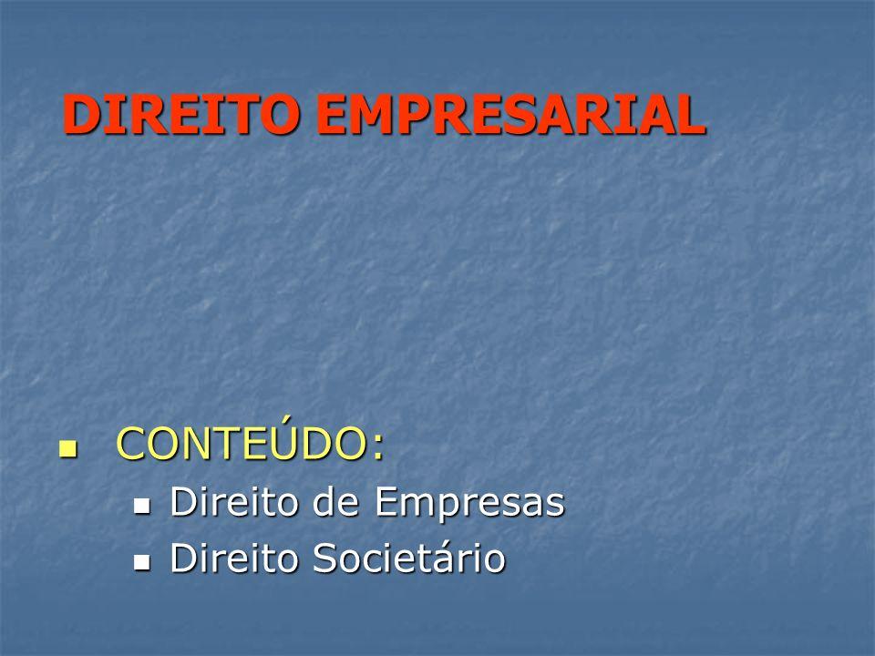 DIREITO DE EMPRESAS CONTEÚDO: Direito de Empresas Direito Societário