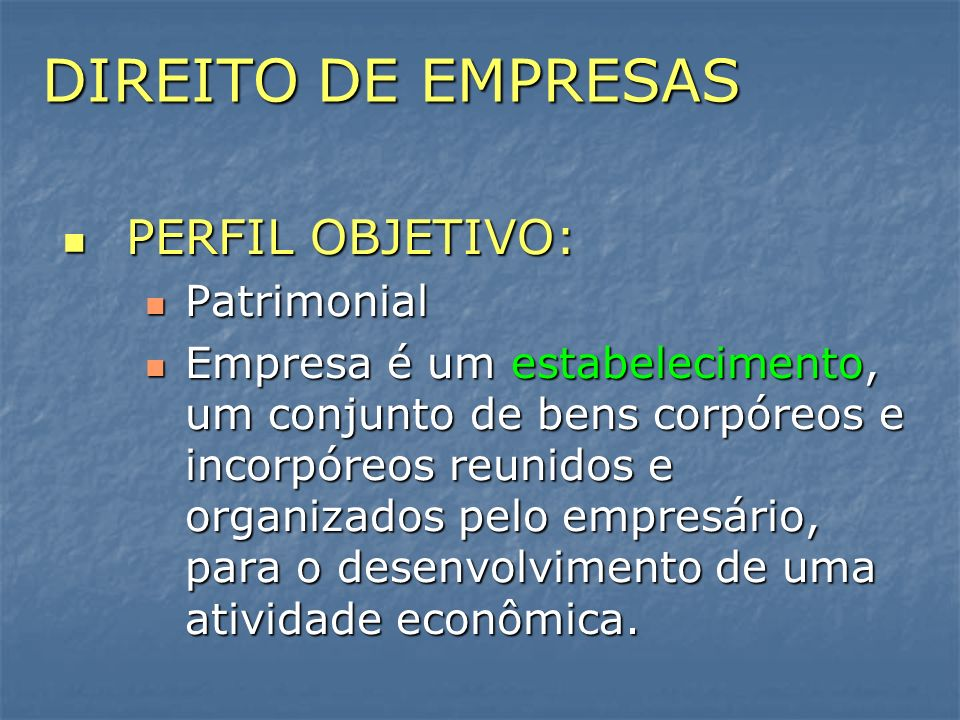 DIREITO DE EMPRESAS PERFIL OBJETIVO: Patrimonial
