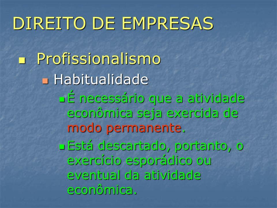 DIREITO DE EMPRESAS Profissionalismo Habitualidade