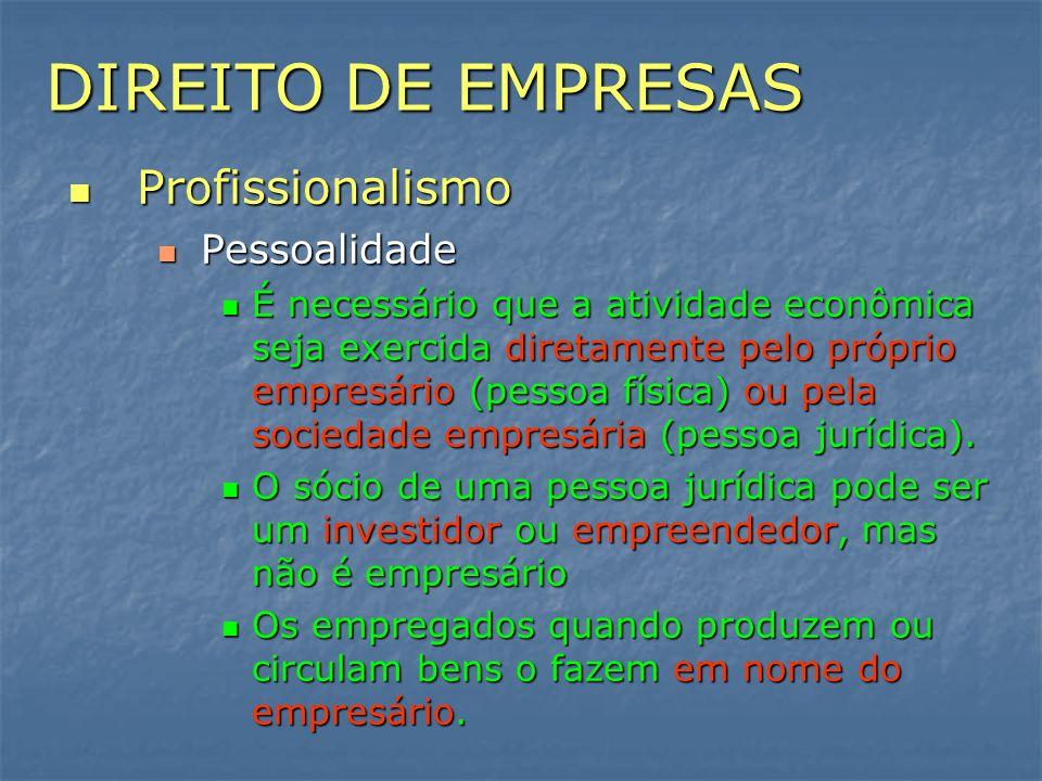 DIREITO DE EMPRESAS Profissionalismo Pessoalidade