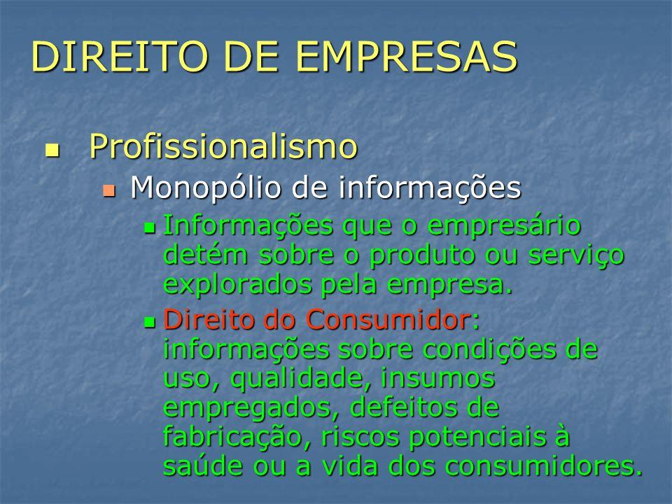 DIREITO DE EMPRESAS Profissionalismo Monopólio de informações