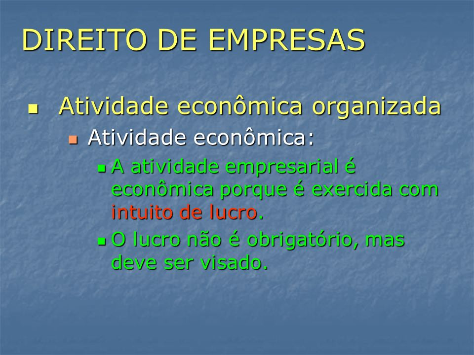 DIREITO DE EMPRESAS Atividade econômica organizada