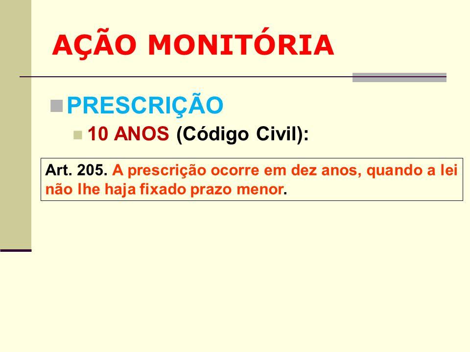 AÇÃO MONITÓRIA PRESCRIÇÃO 10 ANOS (Código Civil):