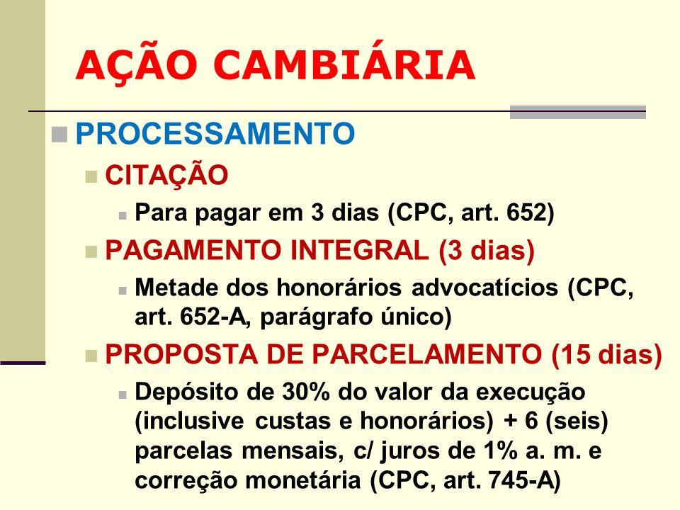 AÇÃO CAMBIÁRIA PROCESSAMENTO CITAÇÃO PAGAMENTO INTEGRAL (3 dias)