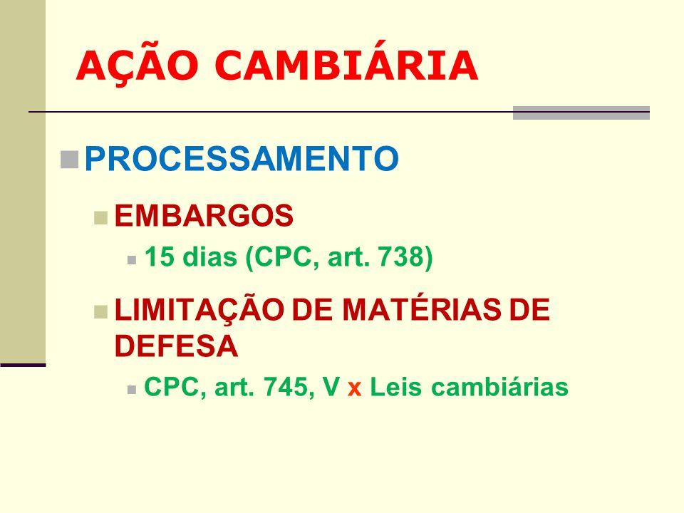 AÇÃO CAMBIÁRIA PROCESSAMENTO EMBARGOS LIMITAÇÃO DE MATÉRIAS DE DEFESA