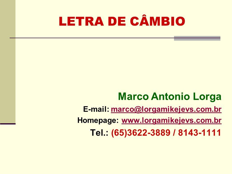 LETRA DE CÂMBIO Marco Antonio Lorga Tel.: (65)3622-3889 / 8143-1111