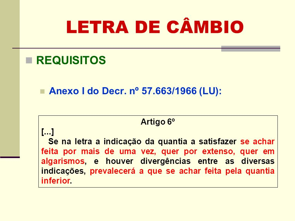LETRA DE CÂMBIO REQUISITOS Anexo I do Decr. nº 57.663/1966 (LU):