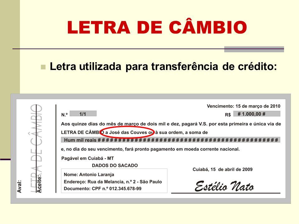 LETRA DE CÂMBIO Letra utilizada para transferência de crédito: