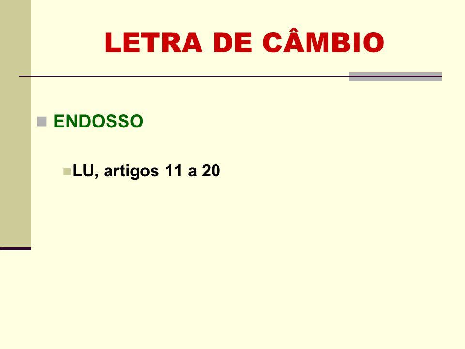 LETRA DE CÂMBIO ENDOSSO LU, artigos 11 a 20 46