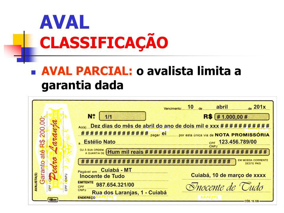 AVAL CLASSIFICAÇÃO AVAL PARCIAL: o avalista limita a garantia dada