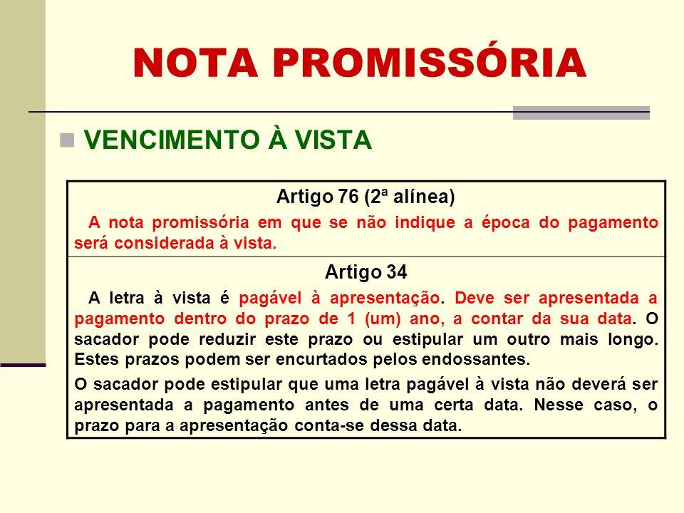 NOTA PROMISSÓRIA VENCIMENTO À VISTA Artigo 76 (2ª alínea) Artigo 34