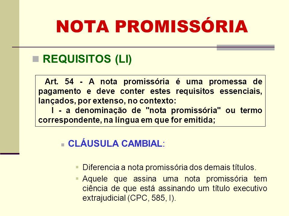 NOTA PROMISSÓRIA REQUISITOS (LI) CLÁUSULA CAMBIAL: