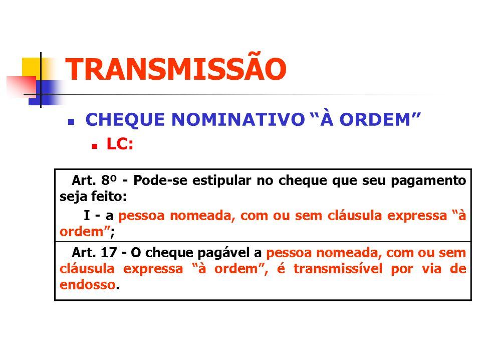 TRANSMISSÃO CHEQUE NOMINATIVO À ORDEM LC: