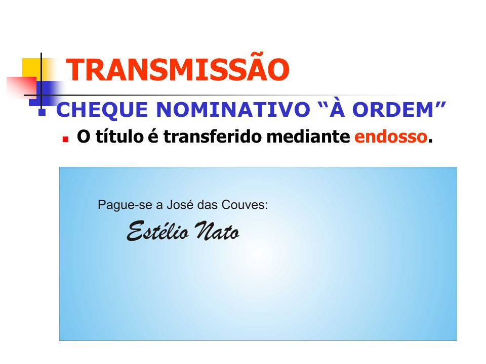 TRANSMISSÃO CHEQUE NOMINATIVO À ORDEM