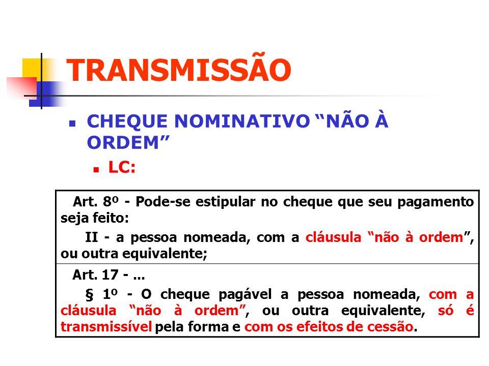 TRANSMISSÃO CHEQUE NOMINATIVO NÃO À ORDEM LC: