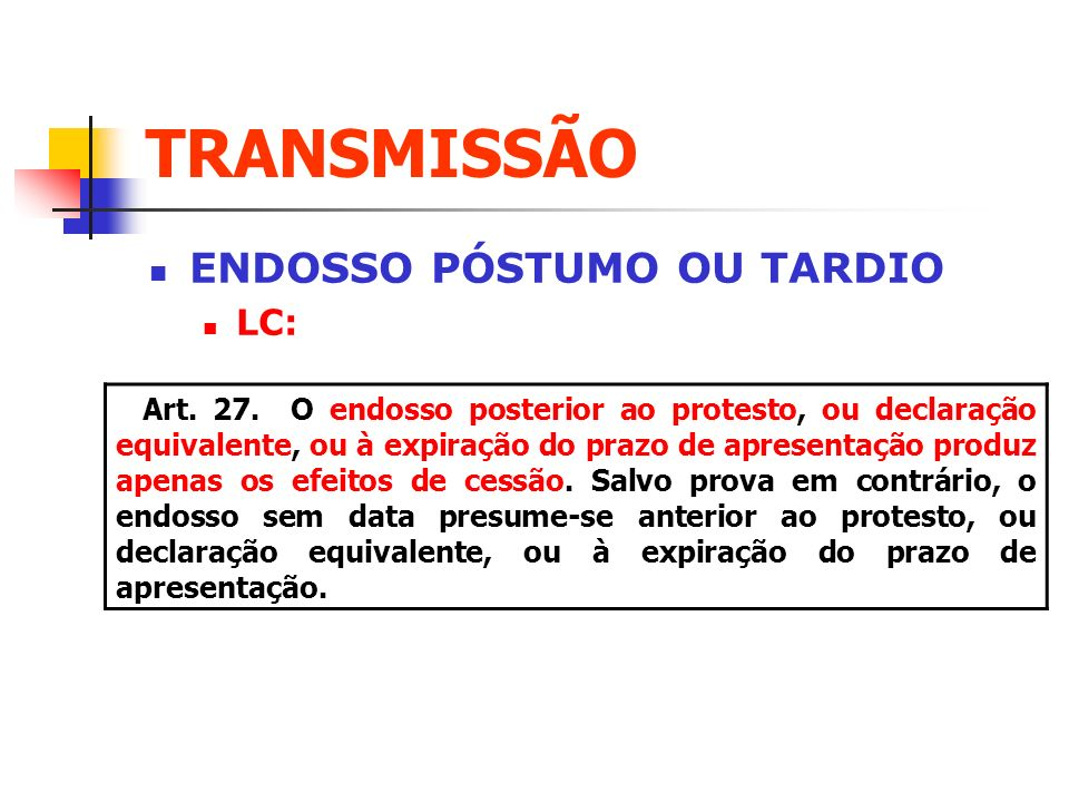 TRANSMISSÃO ENDOSSO PÓSTUMO OU TARDIO LC: