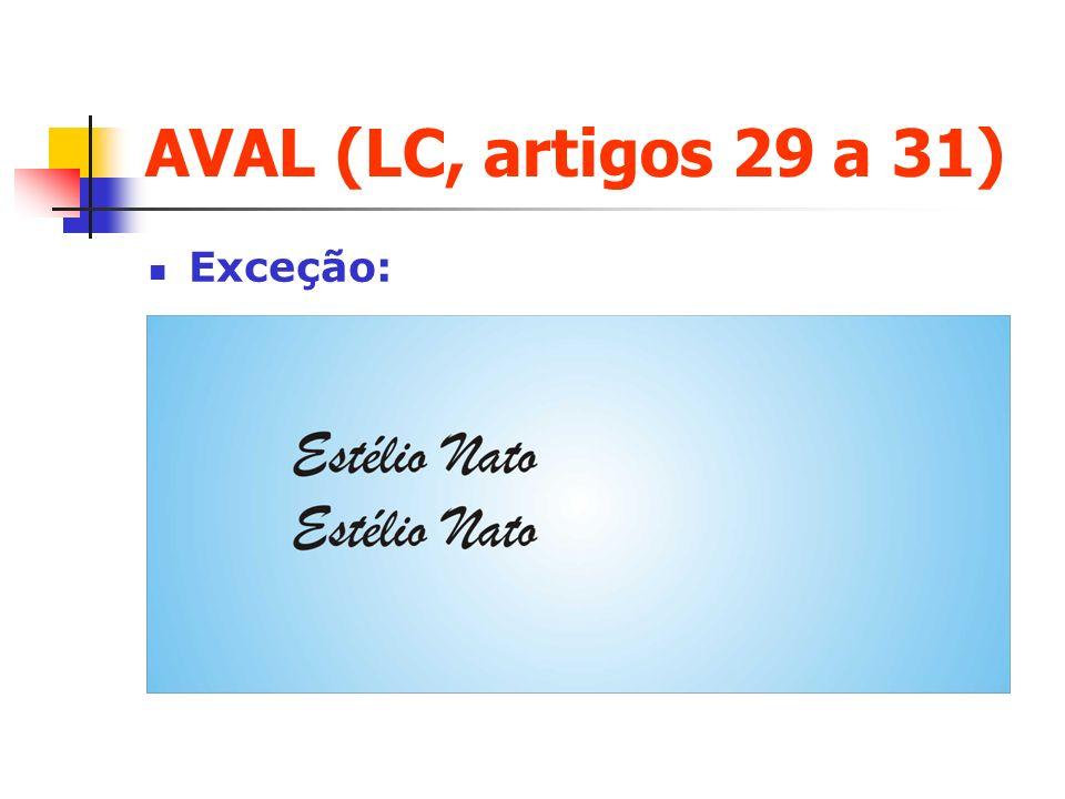 AVAL (LC, artigos 29 a 31) Exceção: Clique para adicionar texto