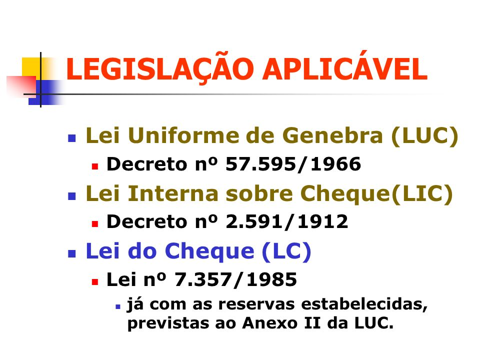LEGISLAÇÃO APLICÁVEL Lei Uniforme de Genebra (LUC)